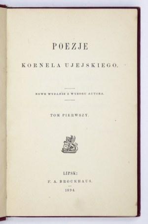 UJEJSKI Kornel - Poezje. T.1-2. Nowe wyd. z wyboru autora. Lipsk 1894. F.A.Brockhaus. 16d, s. VIII, 243; VII, [1],...