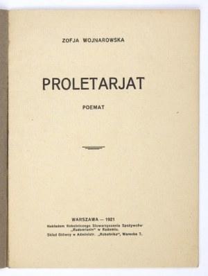 WOJNAROWSKA Zofia - Proletarjat. Poemat. Warszawa 1921. Robotnicze Stow. Spożywców