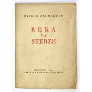 ZECHENTER Witold - Ręka na sterze. Warszawa 1929. Nakładem Księgarni F. Hoesicka. 16d, s. 50, [6]....