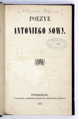 [ŻELIGOWSKI Edward] - Poezye Antoniego Sowy [pseud.]. Petersburg 1858. Nakł. i druk. Bolesława Maurycego Wolffa. 16d,...