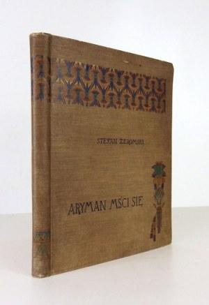ŻEROMSKI Stefan - Aryman mści się. Godzina. Warszawa 1904. Nakł. Gebethnera i Wolffa. 8, s. [4], 84, [1]...