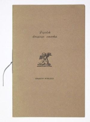 FIGIELEK drugiego amorka. Kraków 1980. Oddział Krakowski Towarzystwa Miłośników Książki. 8, s. [8]....