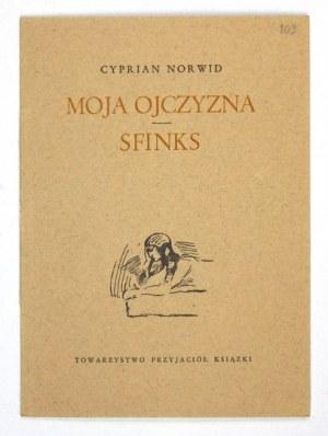 NORWID Cyprian - Moja ojczyzna. Sfinks. Zaginiony druk ulotny z roku 1861. Warszawa 1971. Tow. Przyjaciół Książki....