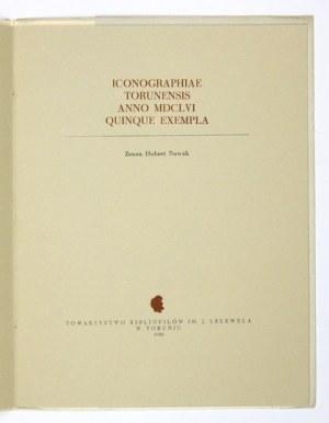 NOWAK Zenon Hubert - Iconographiae Torunensis anno MDCLVI quinque exempla. Toruń 1980. Tow. Bibliofilów im. J....