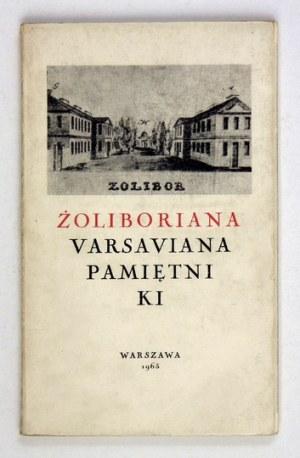 ŻOLIBORIANA, Varsaviana, pamiętniki. Ze zbiorów Wacława J. Zawadzkiego. Katalog wystawy. Warszawa, maj 1965....