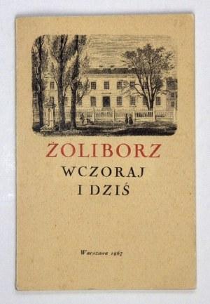 ŻOLIBORZ wczoraj i dziś w drukach, malarstwie i grafice. Katalog wystawy. Warszawa kwiecień-maj 1967....