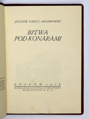 KADEN-BANDROWSKI Juliusz - Bitwa pod Konarami. Kraków 1915. Centralne Biuro Wydawnictw NKN. 8, s. 80, [1], tabl....