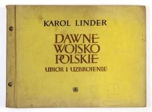 LINDER Karol - Dawne wojsko polskie. Ubiór i uzbrojenie. Warszawa 1960. MON. 8 podł., s. [4], 7, [10], tabl. kol....