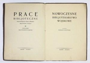 ŁODYŃSKI Marjan - Nowoczesne bibljotekarstwo wojskowe. Kraków 1927. Druk. W. L. Anczyca i Sp. 4, s. 41....
