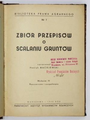 MACIEJEWSKI Henryk - Zbiór przepisów o scalaniu gruntów. Opracował ... Wyd. IV,...