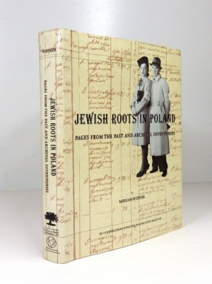 WEINER Miriam - Jewish Roots in Poland. Pages from the Past and Archival Inventories. By .....