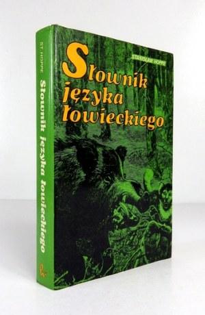 HOPPE Stanisław - Słownik języka łowieckiego. Wyd. III, poszerzone i poprawione....