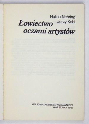 NEHRING Halina, KEHL Jerzy - Łowiectwo oczami artystów. Warszawa 1989. Krajowa Agencja Wydawnicza. 8, s. 140, [3],...