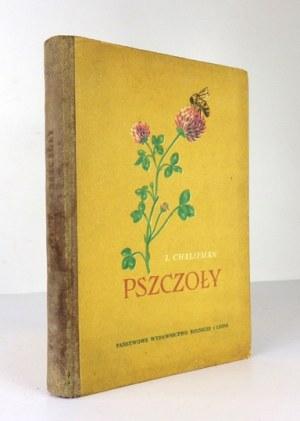 CHALIFMAN I[osif] - Pszczoły. Książka o biologii rodziny pszczelej i zdobyczach nauki o pszczołach. Wyd....