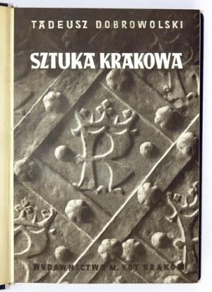 DOBROWOLSKI Tadeusz - Sztuka Krakowa. Kraków 1950. Wyd. M. Kot. 8, s. 477, [1], tabl....