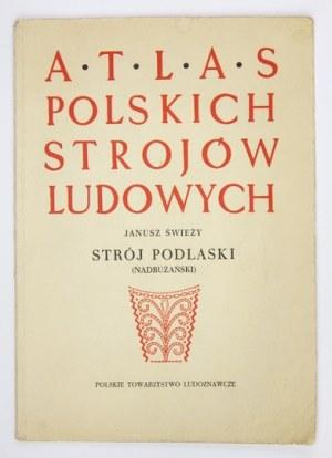 Cz. 4: Mazowsze. Z. 5: Świeży Janusz - Strój podlaski (Nadbużański). 1958. s. 48, [4], tabl....