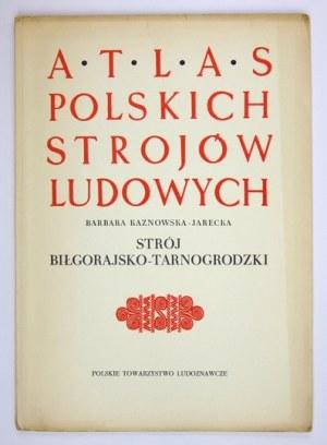 Cz. 5: Małopolska. Z. 8: Kaznowska-Jarecka Barbara - Strój biłgorajsko-tarnogrodzki. 1958. s. 62, [4], tabl....