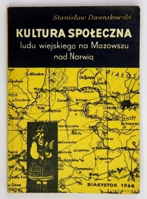 DWORAKOWSKI Stanisław - Kultura społeczna ludu wiejskiego na Mazowszu nad Narwią. Cz....