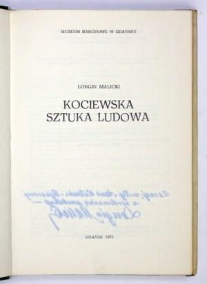 MALICKI Longin - Kociewska sztuka ludowa. Gdańsk 1973. Muzeum Narodowe w Gdańsku. 8, s. 115, [3],...
