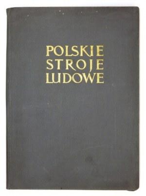 MANUGIEWICZ Jan - Polskie stroje ludowe. Wydanie skrócone. Łódź [1955]. Spółdzielnia Wydawnictw Artystycznych i Użytkowy...