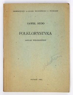 NEDO Paweł - Folklorystyka. Ogólne wprowadzenie. Poznań 1965. Uniwersytet im. Adama Mickiewicza. 8, s. 252....