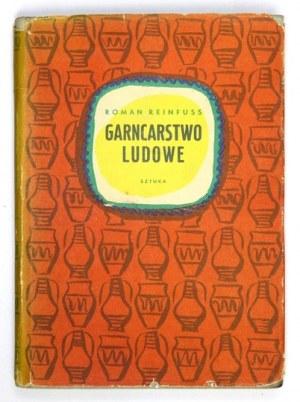 REINFUSS Roman - Garncarstwo ludowe. Warszawa 1955. Wydawnictwo