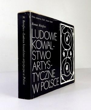 REINFUSS Roman - Ludowe kowalstwo artystyczne w Polsce. Wrocław [i in.] 1983. Zakłąd Narodowy im....