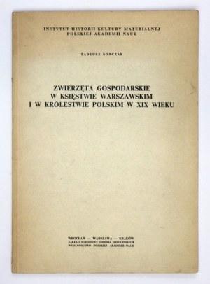 SOBCZAK Tadeusz - Zwierzęta gospodarskie w Księstwie Warszawskim i w Królestwie Polskim w XIX w. Wrocław-...