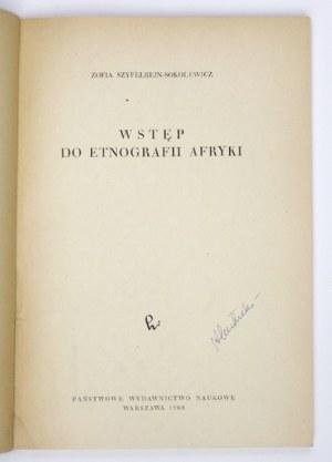 SZYFELBEJN-SOKOLEWICZ Zofia - Wstęp do etnografii Afryki. Warszawa 1968. PWN. 8, s. 156, [[2], tabl. 15....