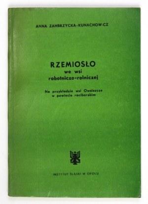 ZAMBRZYCKA-KUNACHOWICZ Anna - Rzemiosło we wsi robotniczo-rolniczej. Na przykładzie wsi Owsiszcze w powiecie raciborskim...