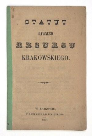 STATUT Dawnego Resursu Krakowskiego. Kraków 1854. W Drukarni Józefa Czecha. 16d, s. 20, [1]....