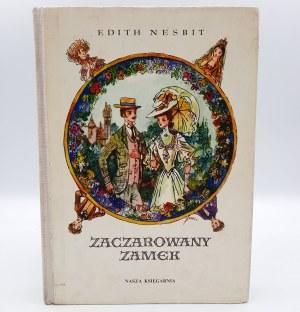 Nesbit Edith - Zaczarowany Zamek - Pierwsze wydanie - Warszawa 1971