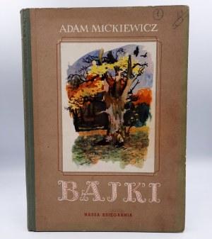 Mickiewicz Adam - BAJKI - Warszawa 1954