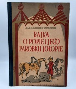 Puszkin A. - Bajka o Popie i jego Parobku Jołopie - Warszawa 1951