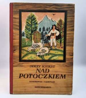 Kierst Jerzy - Nad potoczkiem - Warszawa 1954 - Pierwsze wydanie