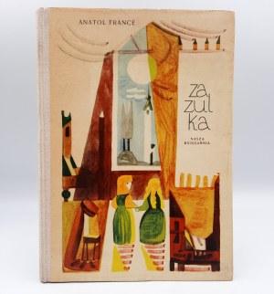 France Anatol - Zazulka - Pierwsze wydanie - Warszawa 1958