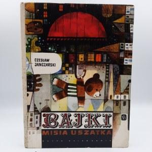 Janczarski Czesław - Bajki Misia Uszatka - Pierwsze wydanie- Warszawa 1967