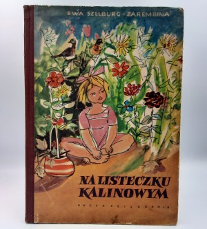 Szelburg - Zarębina E. - Na listeczku kalinowym - Pierwsze wydanie