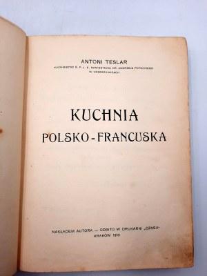 Teslar Antoni - Kuchnia Polsko - Francuska - Kraków 1910