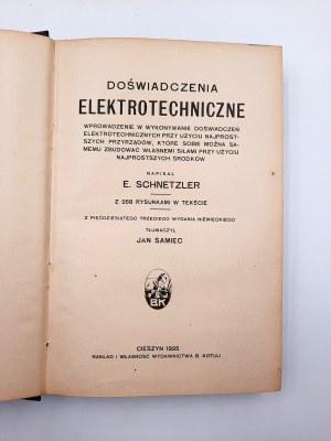 Schnetzler E. - Doświadczenia Elektrotechniczne - Cieszyn 1925