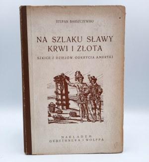 Barszczewski S. - Na szlaku sławy, krwi i złota - Warszawa 1928