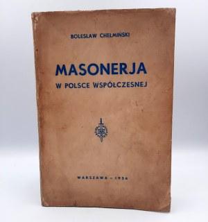 Chełmiński Bolesław - Masonerja w Polsce Współczesnej - Warszawa 1936