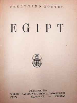 Goetel Ferdynand - EGIPT - Lwów (1928)