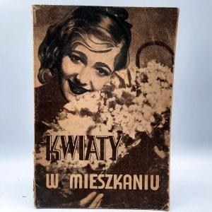 Makowiecki Stefan - Kwiaty w Mieszkaniu - Tarnów 1948