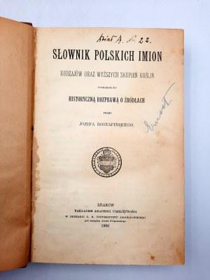 Rostafiński J. - Słownik Polskich imion rodzajów oraz wyższych skupień roślin - Kraków 1900