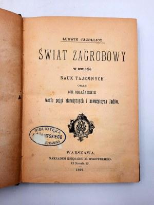 Jacolliot Ludwik - Świat Zagrobowy w świetle nauk tajemnych - Warszawa 1891