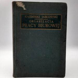 Jabłowski K. Organizacja Pracy Biurowej - Warszawa 1928