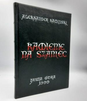 Kamiński A. - Kamienie na Szaniec - Unikatowe wydanie