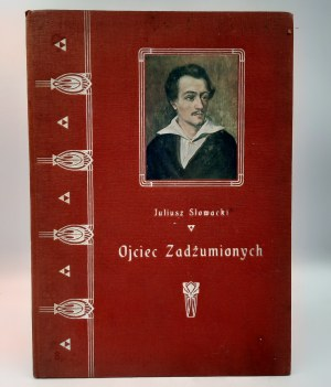 Słowacki Juliusz - Ojciec Zadżumionych - Kraków 1909
