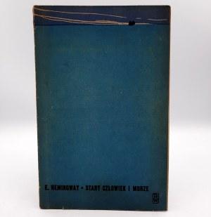 Hemingway E. - Stary człowiek i morze - Pierwsze wydanie , Warszawa 1956